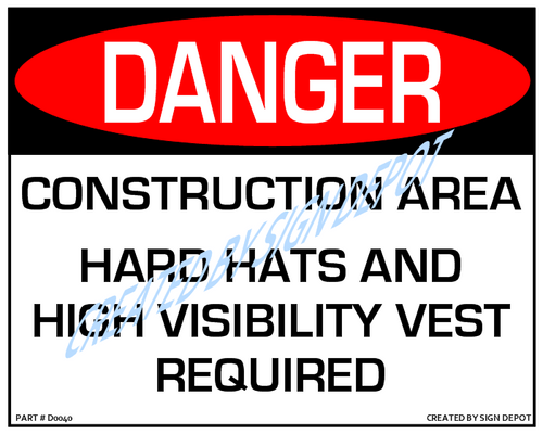 Danger, Construction Area, Hard Hats and High Visibility Vest Required Sign - Downloadable Product. Never Order Signs Again - Order, Download, Save, and Print as Needed.