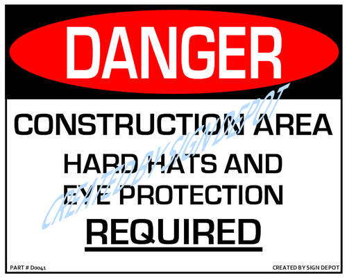 Danger, Construction Area, Hard Hats and Eye Protection Required Sign - Downloadable Product. Never Order Signs Again - Order, Download, Save, and Print as Needed.
