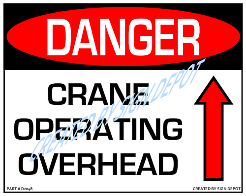 Danger, Crane Operating Overhead (With Up Arrow) Sign - Downloadable Product. Never Order Signs Again - Order, Download, Save, and Print as Needed.