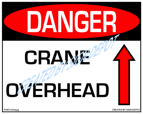 Danger, Crane Overhead (With Up Arrow) Sign - Downloadable Product. Never Order Signs Again - Order, Download, Save, and Print as Needed.