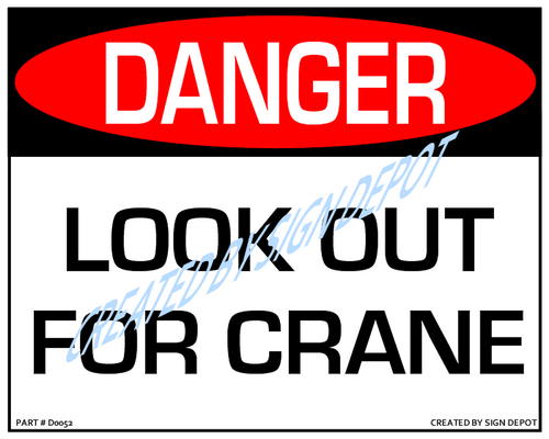 Danger, Look Out For Crane Sign - Downloadable Product. Never Order Signs Again - Order, Download, Save, and Print as Needed.