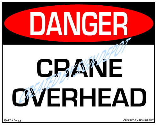 Danger, Crane Overhead Sign - Downloadable Product. Never Order Signs Again - Order, Download, Save, and Print as Needed.