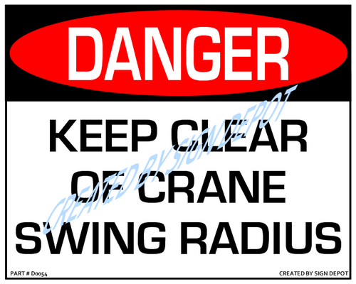 Danger, Keep Clear Of Crane Swing Radius Sign - Downloadable Product. Never Order Signs Again - Order, Download, Save, and Print as Needed.