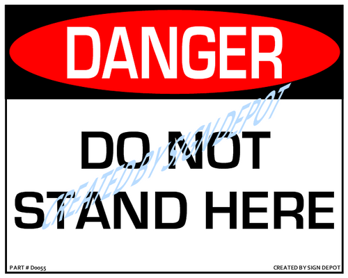 Danger, Do Not Stand Here Sign - Downloadable Product. Never Order Signs Again - Order, Download, Save, and Print as Needed.