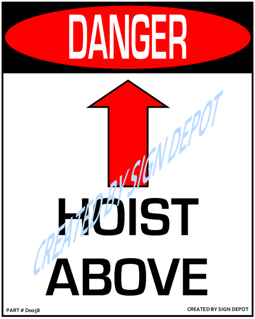 Danger, Hoist Above, With Up Arrow Sign - Downloadable Product. Never Order Signs Again - Order, Download, Save, and Print as Needed.