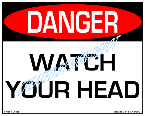 Danger, Watch Your Head Sign - Downloadable Product. Never Order Signs Again - Order, Download, Save, and Print as Needed.