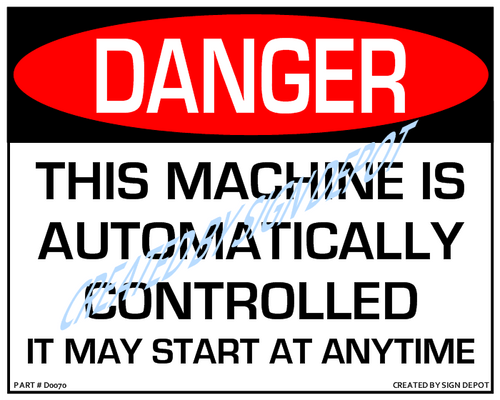 Danger, This Machine Is Automtically Controlled - It May Start At Anytime Sign - Downloadable Product. Never Order Signs Again - Order, Download, Save, and Print as Needed.