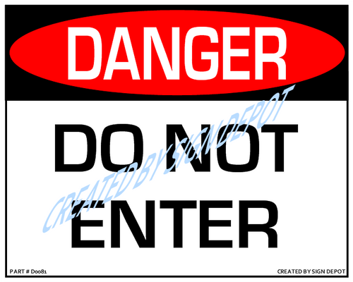 Danger, Do Not Enter Sign - Downloadable Product. Never Order Signs Again - Order, Download, Save, and Print as Needed.