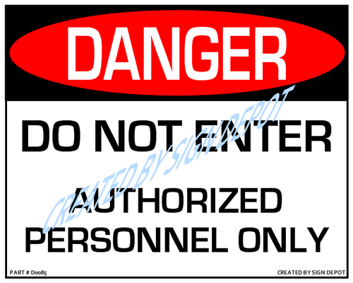 Danger, Do Not Enter, Authorized Personnel Only Sign - Downloadable Product. Never Order Signs Again - Order, Download, Save, and Print as Needed.