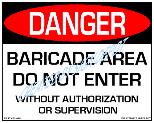 Danger, Baricade Area, Do Not Enter, Without Authorization Or Supervision Sign - Downloadable Product. Never Order Signs Again - Order, Download, Save, and Print as Needed.