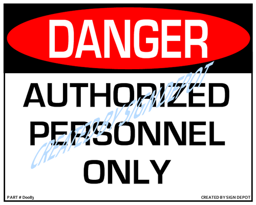 Danger, Authorized Personnel Only Sign - Downloadable Product. Never Order Signs Again - Order, Download, Save, and Print as Needed.