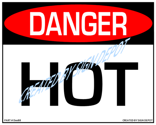 Danger, Hot Sign - Downloadable Product. Never Order Signs Again - Order, Download, Save, and Print as Needed.