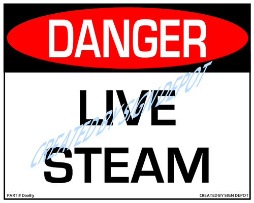 Danger, Live Steam Sign - Downloadable Product. Never Order Signs Again - Order, Download, Save, and Print as Needed.