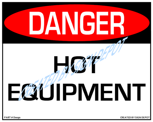 Danger, Hot Equioment Sign - Downloadable Product. Never Order Signs Again - Order, Download, Save, and Print as Needed.