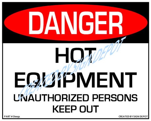 Danger, Hot Equioment Unauthorized Persons Keep Out Sign - Downloadable Product. Never Order Signs Again - Order, Download, Save, and Print as Needed.
