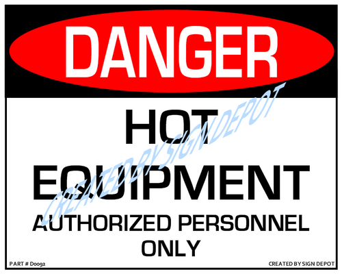 Danger, Hot Equioment Authorized Personnel Only Sign - Downloadable Product. Never Order Signs Again - Order, Download, Save, and Print as Needed.