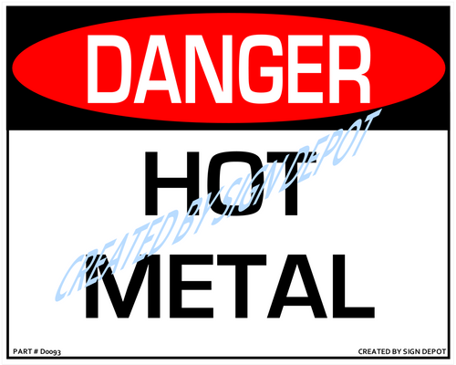 Danger, Hot  Metal Sign - Downloadable Product. Never Order Signs Again - Order, Download, Save, and Print as Needed.