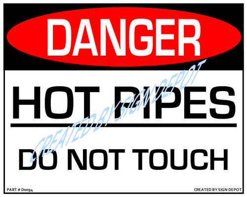 Danger, Hot Pipes, Do Not Touch Sign - Downloadable Product. Never Order Signs Again - Order, Download, Save, and Print as Needed.