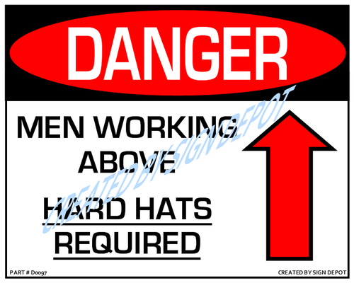 Danger, Men Working Above, Hard Hats Required, With Up Arrow Sign- Downloadable Product. Never Order Signs Again - Order, Download, Save, and Print as Needed.