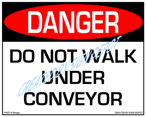 Danger, Do Not Walk Under Conveyor Sign- Downloadable Product. Never Order Signs Again - Order, Download, Save, and Print as Needed.