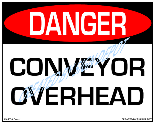 Danger, Conveyor Overhead Sign- Downloadable Product. Never Order Signs Again - Order, Download, Save, and Print as Needed.