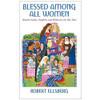 Blessed Among All Women Ellsberg, Robert