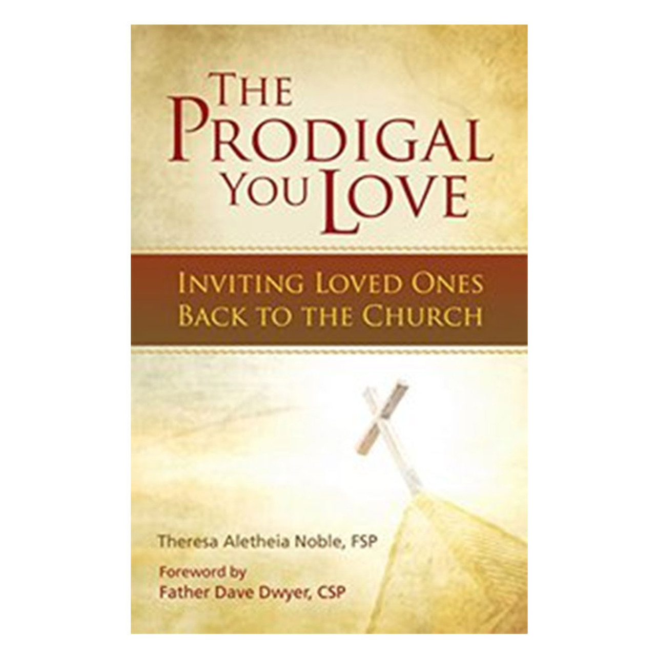 The Prodigal You Love Noble, Sr. Theresa Aletheia