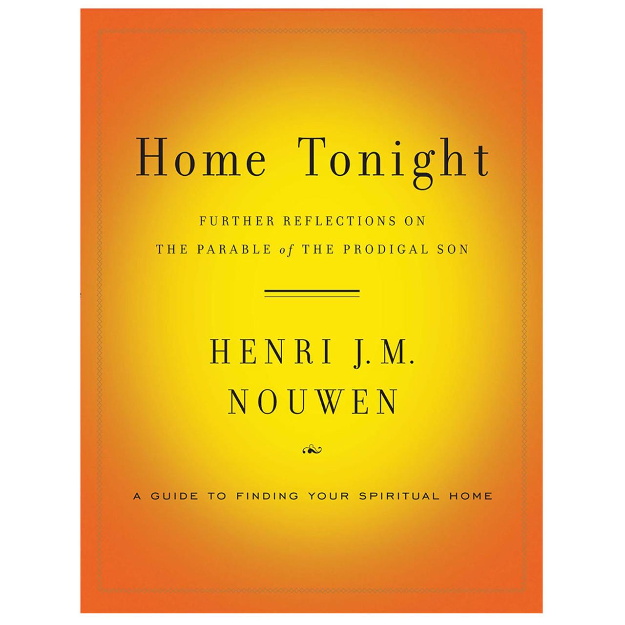 Home Tonight Nouwen, Henri