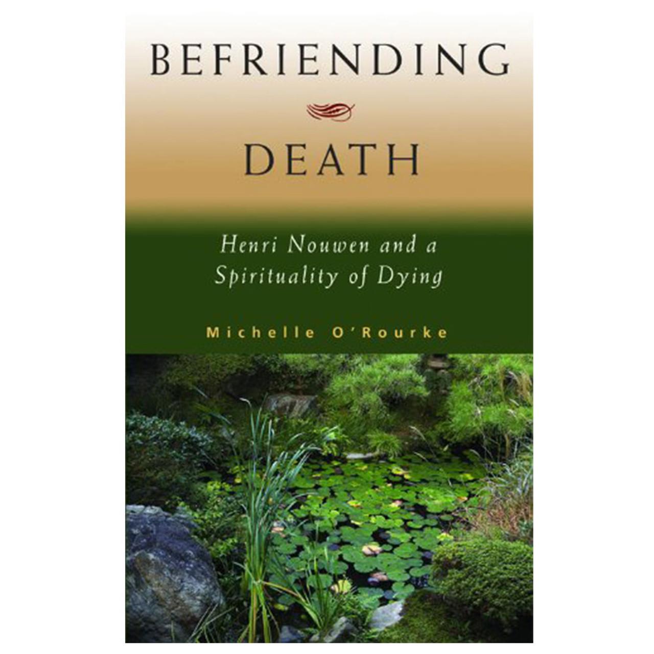 Befriending Death O'Rourke, Michelle