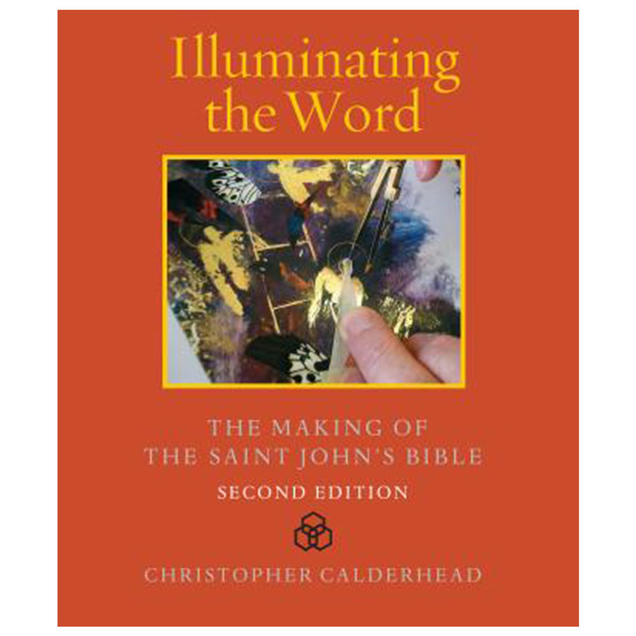 Illuminating the Word 2nd Edition St. Johns Bible