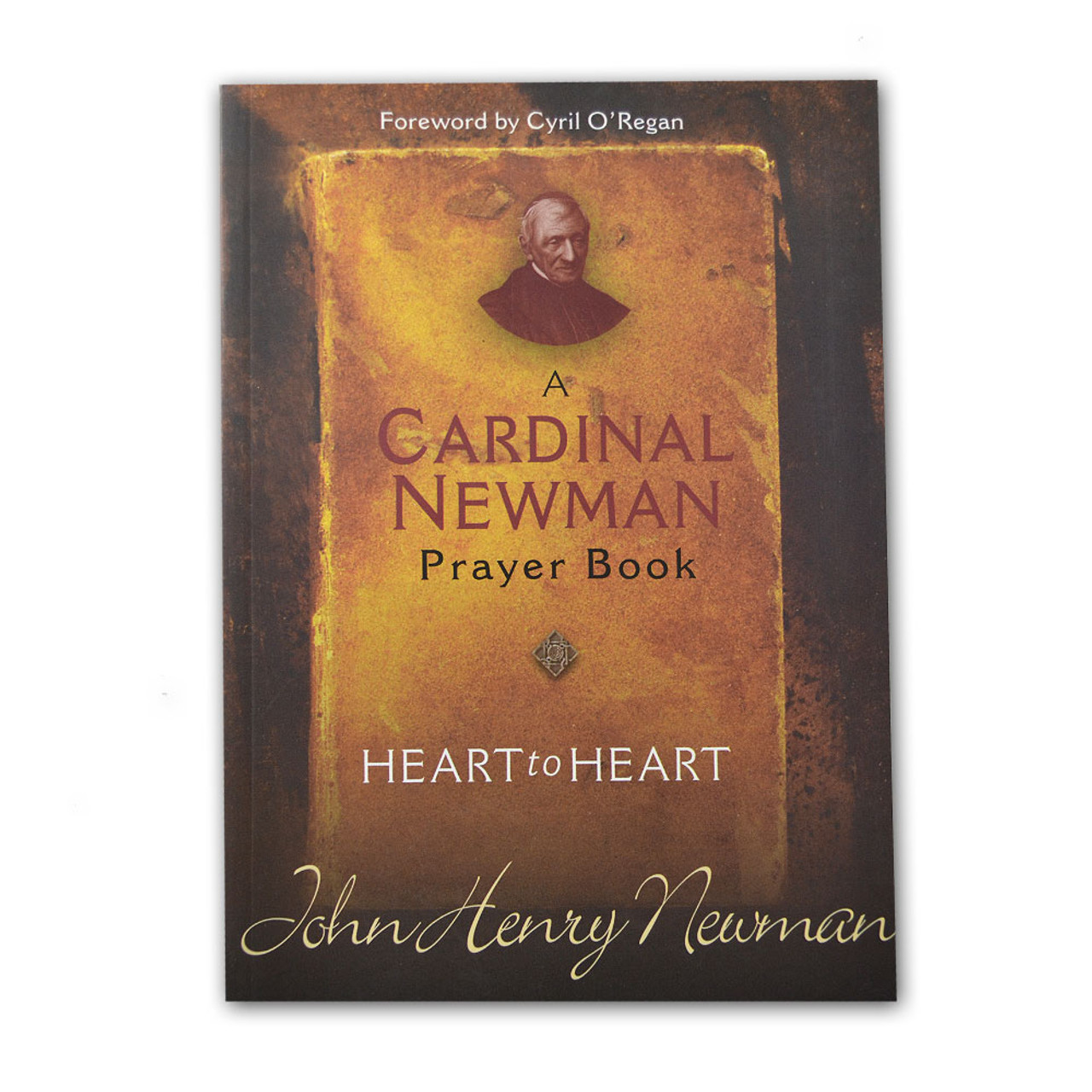 Heart to Heart A Cardinal Newman Prayer Book