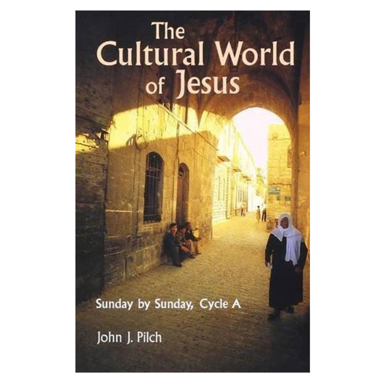 Cultural World of Jesus Cycle A Pilch, John