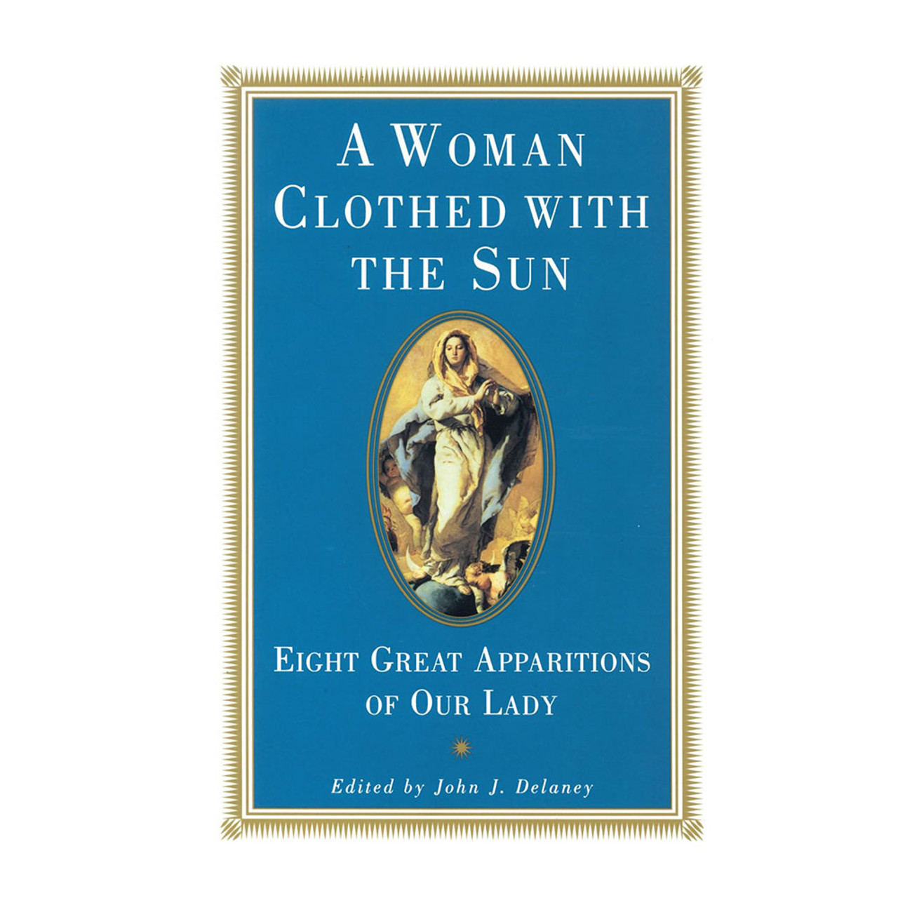 Woman Clothed With the Sun Delaney, John J