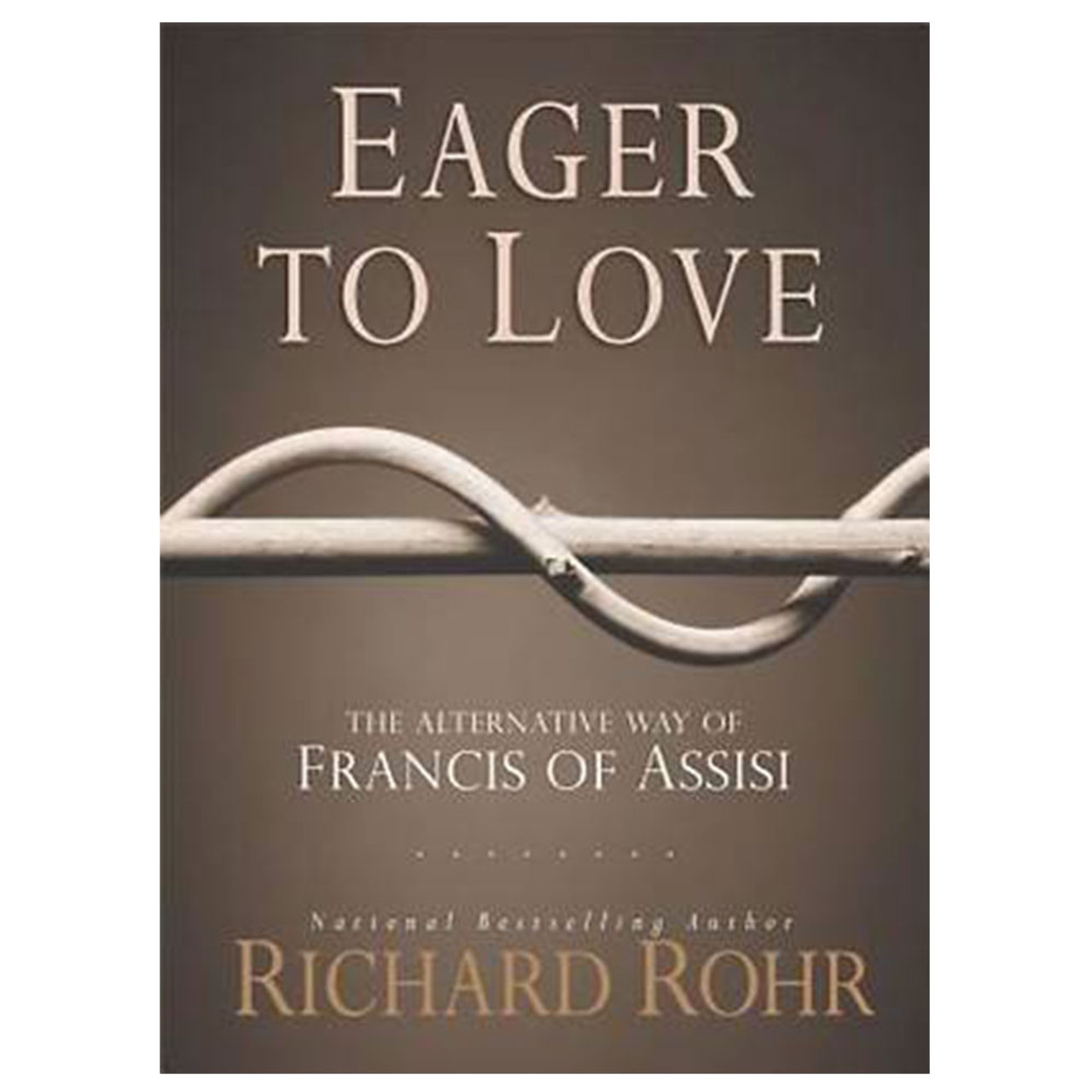 Eager to Love Richard Rohr