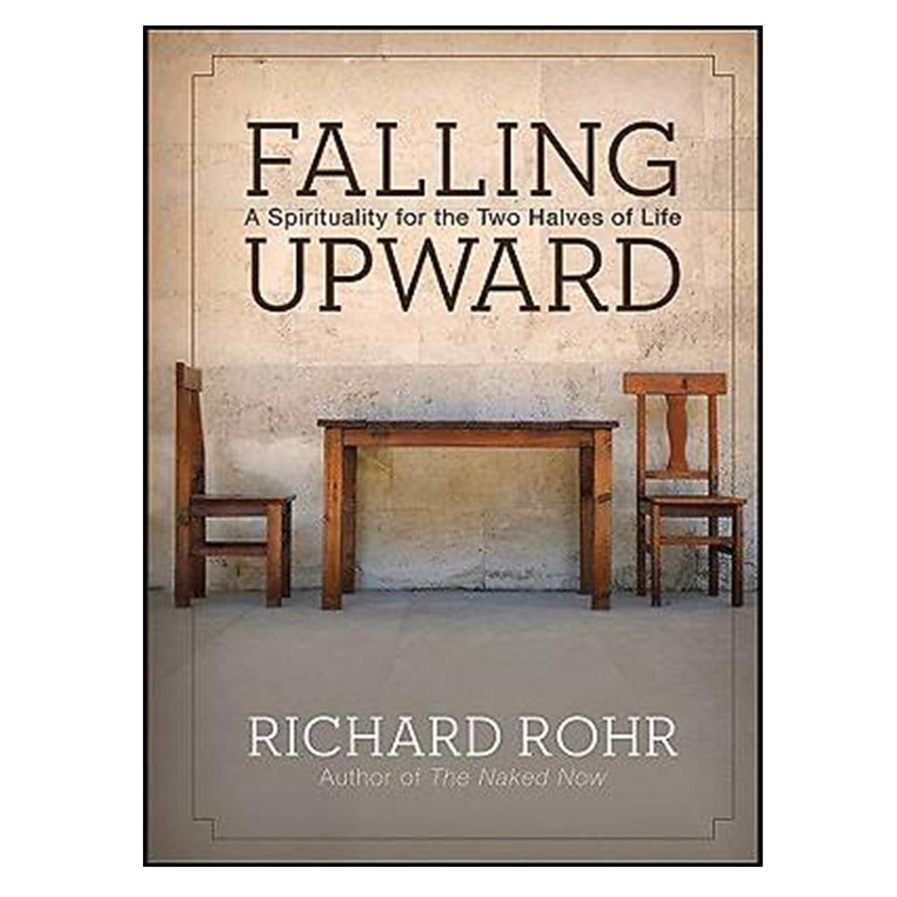 Falling Upward Rohr, Richard