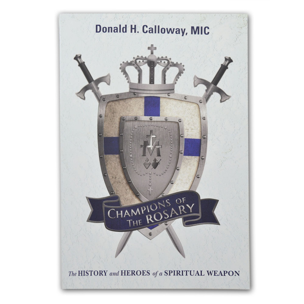 Champions of the Rosary Calloway, Donald H.