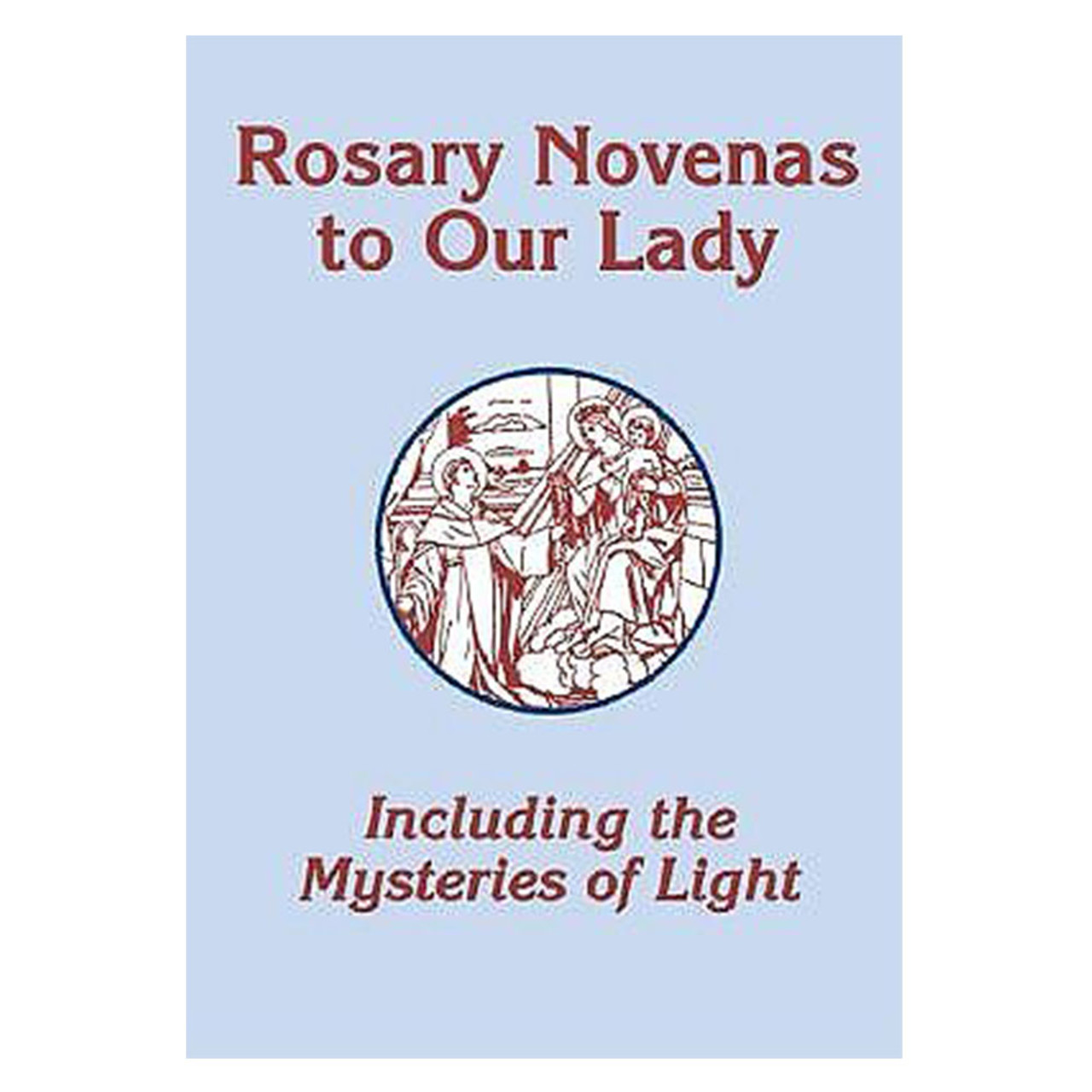 Rosary Novenas to Our Lady w/ Mysteries of Light