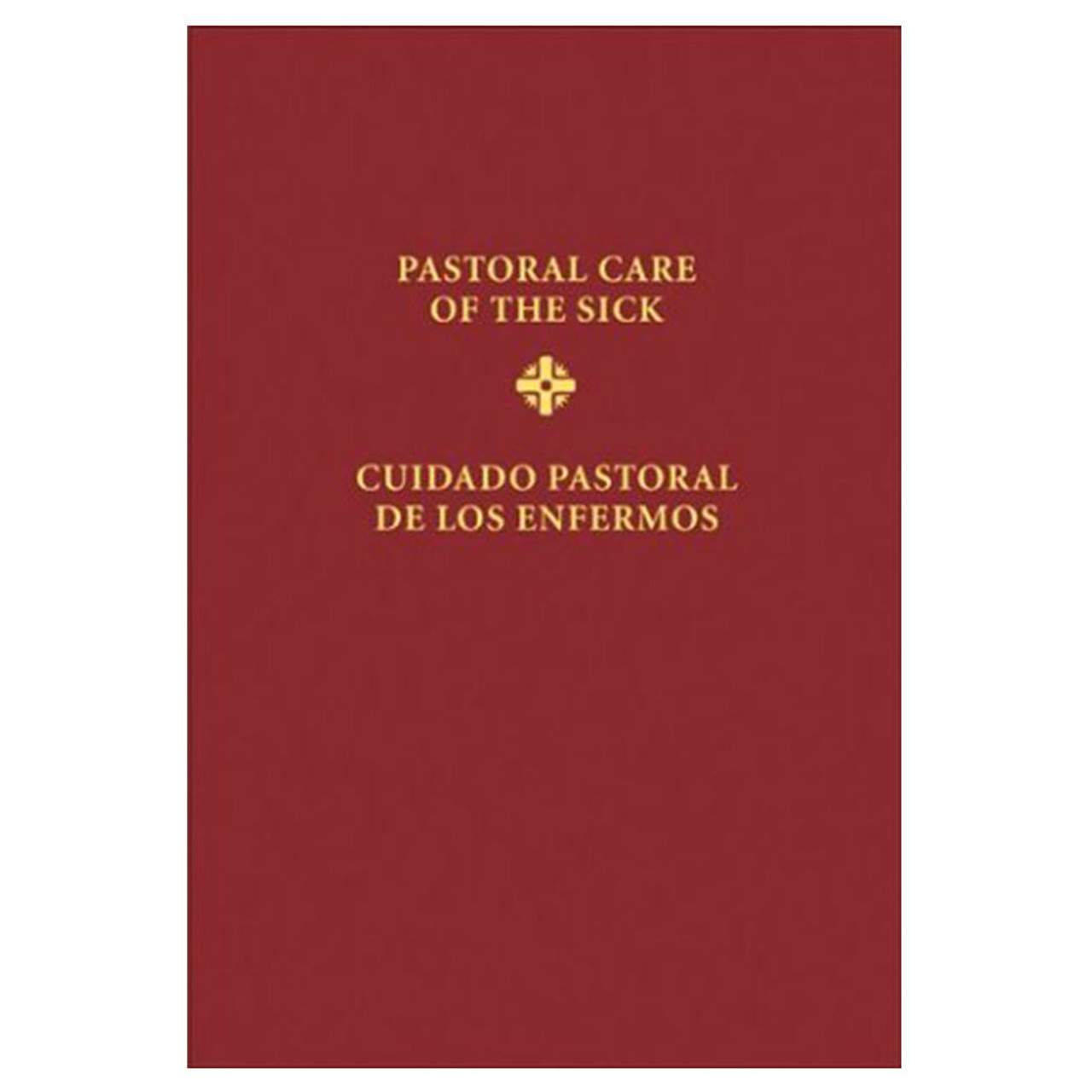 Pastoral Care Of The Sick- Revised Bilingual Ed