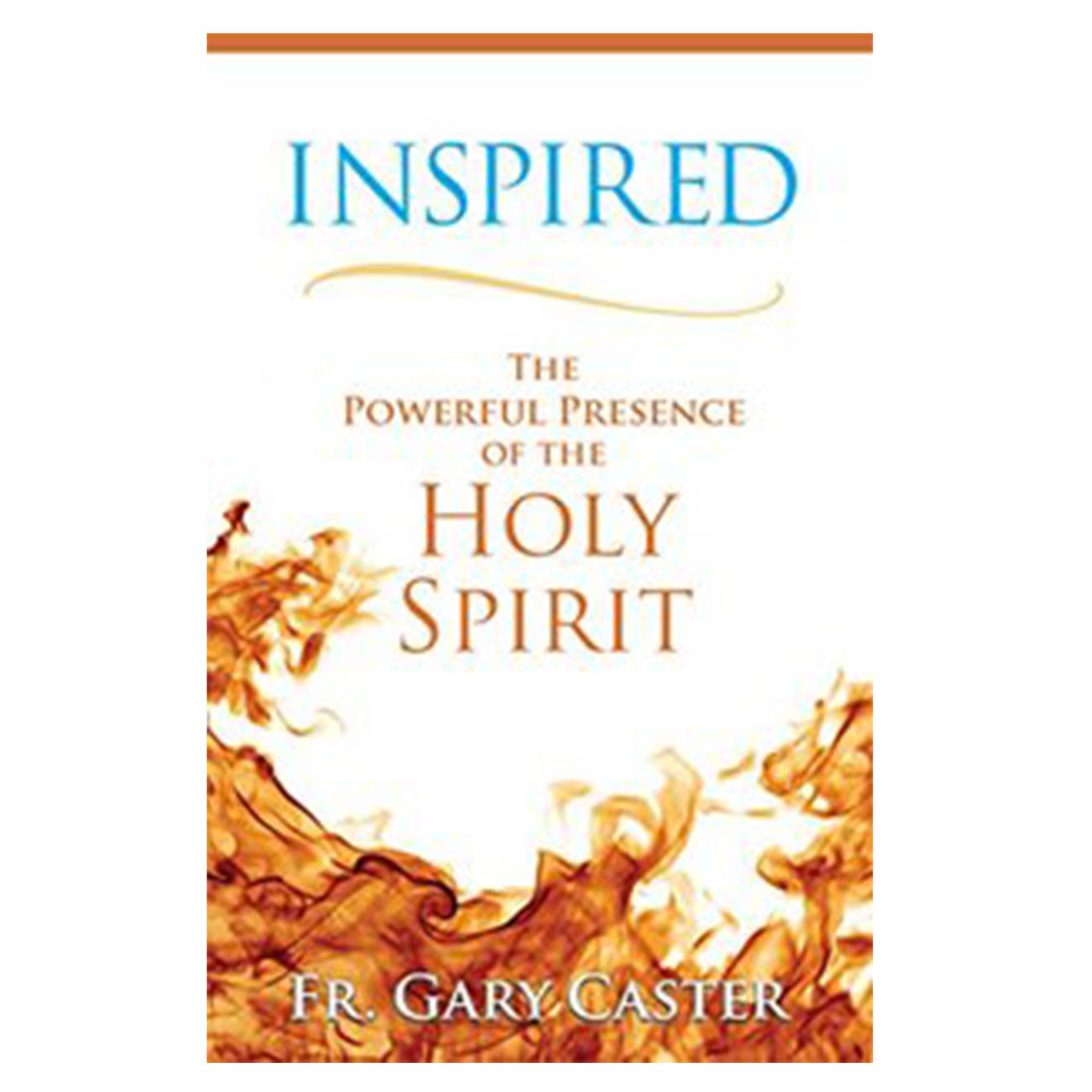 Inspired Presence of Holy Spirit Caster, Fr Gary