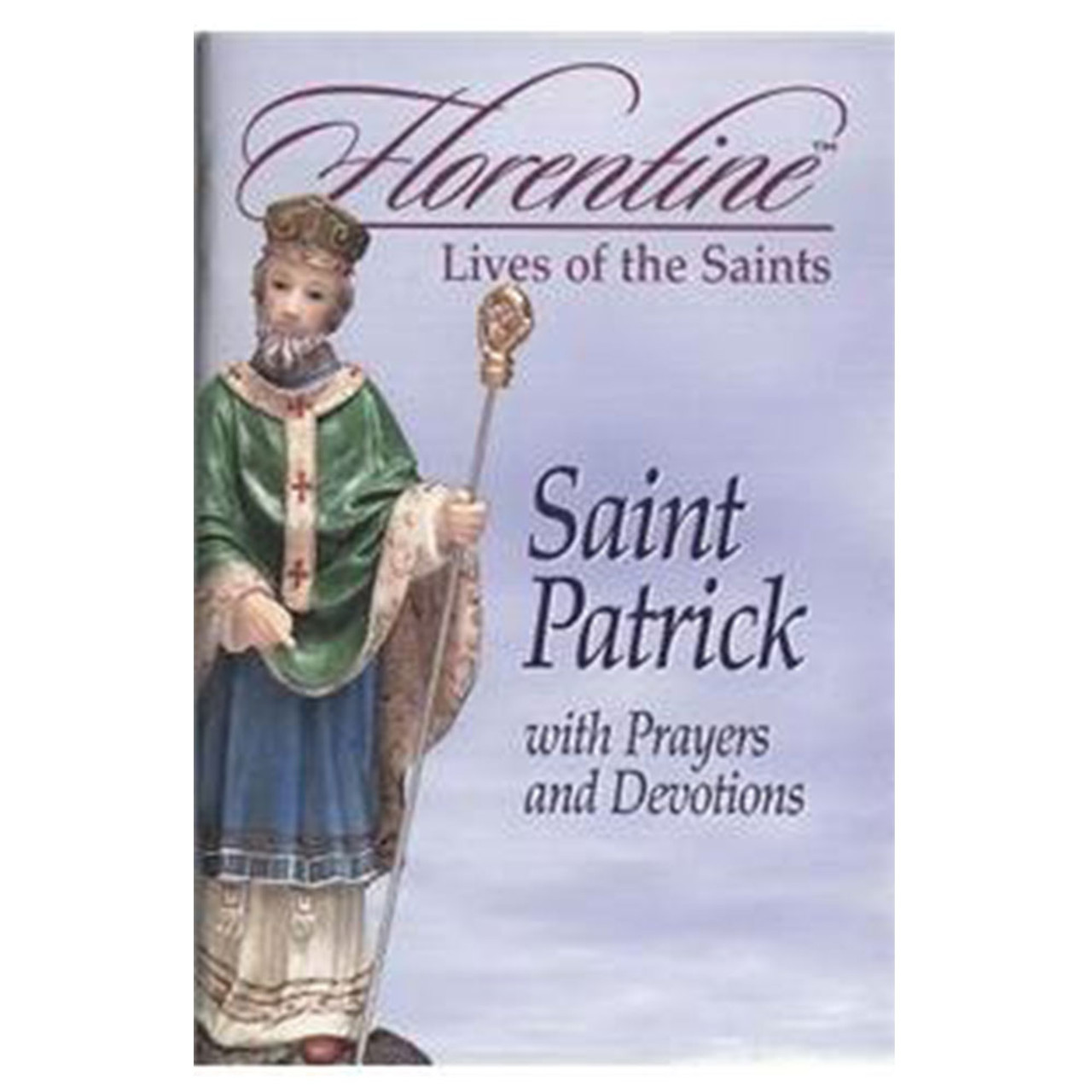 Life of St Patrick With Prayers and Devotions