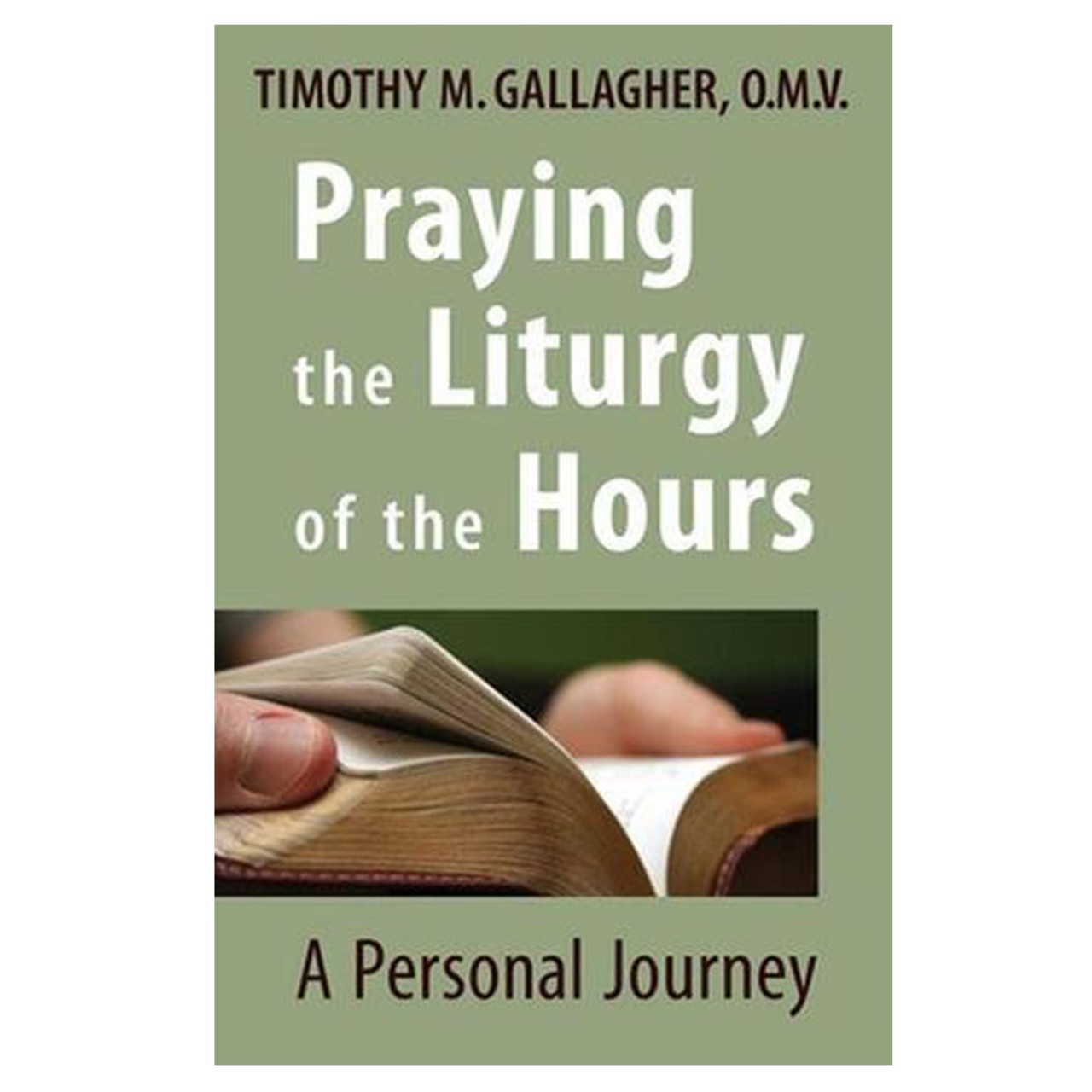 Praying Liturgy of Hours Gallagher, Timothy
