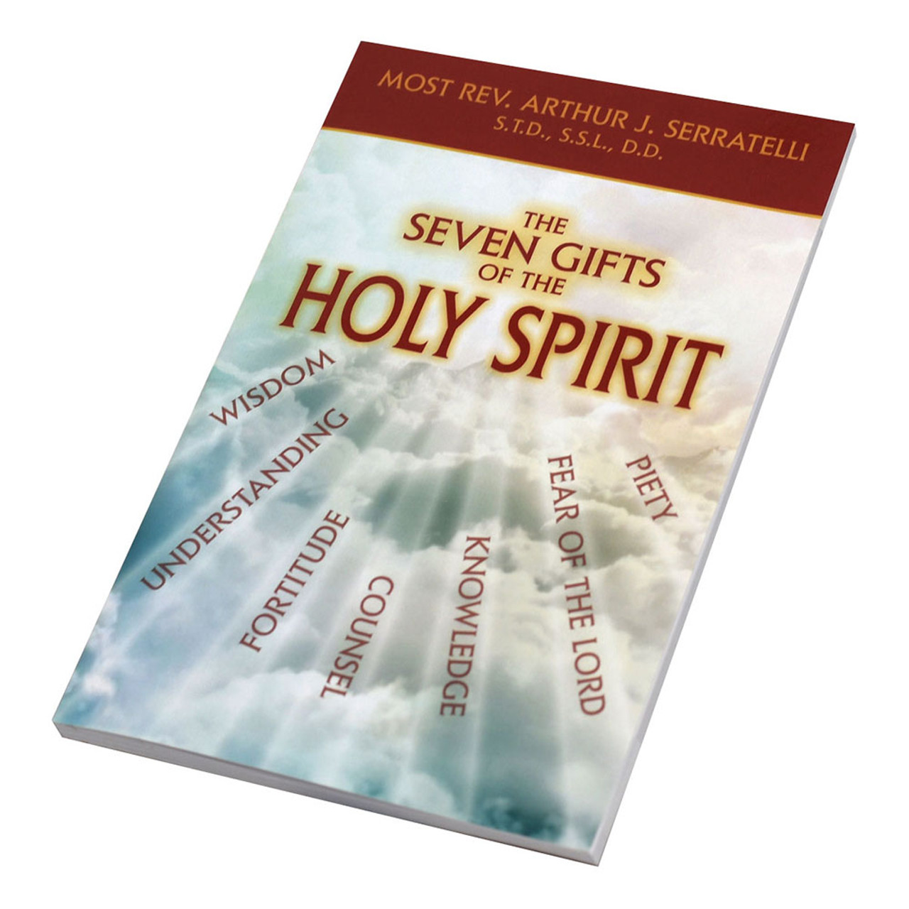 Seven Gifts of the Holy Spirit Serratelli, Rev Arthur
