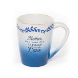"Mug, ""Mother, may your day be filled with Love"""