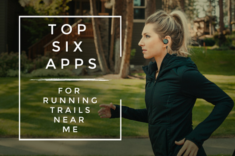 Best Apps for Finding Running Trails Near Me 2019