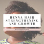 Henna Hair Strengthening, Growth and Hydration
