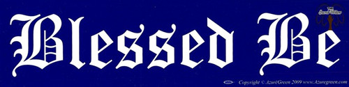 Blessed Be bumper sticker 29cm x 7.5cm