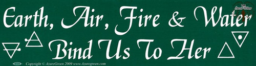 Earth, Air, Fire & Water Bind Us To Her  bumper sticker 29cm x 7.5cm