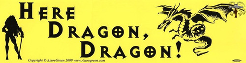 Here Dragon, Dragon! bumper sticker 29cm x 7.5cm