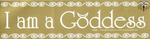 I am a Goddess bumper sticker 29cm x 7.5cm