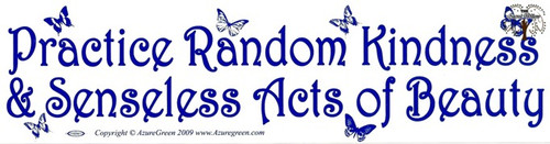 Practice Random Kindness bumper sticker 29cm x 7.5cm